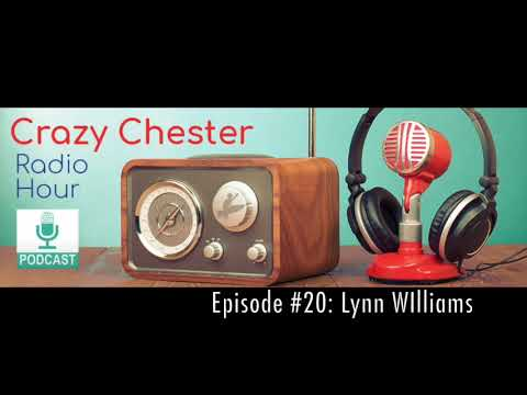 Crazy Chester Radio Hour Episode #20: Lynn Williams