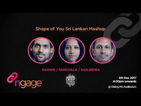 #ngage 8.0 Talk : Shape of You Sri Lankan Mashup - Dashmi / Panchala / Sanjeewa