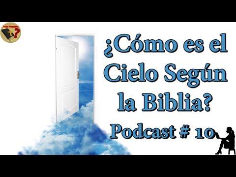 ¿Cómo es el Cielo Según la Biblia? - Podcast No. 10 - Tengo Preguntas