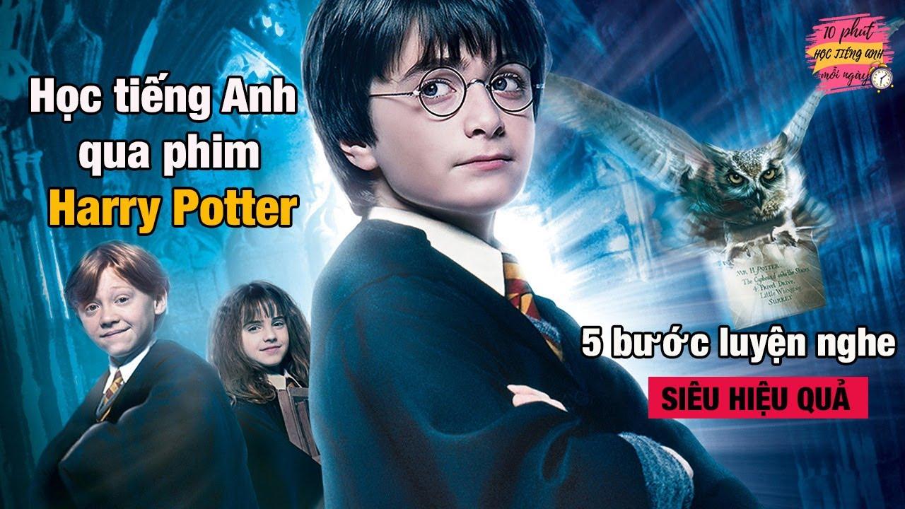 Học Tiếng Anh qua phim Harry Potter I 5 bước luyện nghe hiệu quả