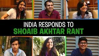 India Responds to Shoaib Akhtar Rant