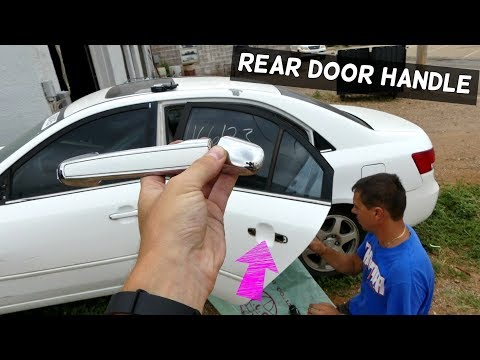 HOW TO REMOVE OR REPLACE REAR EXTERIOR DOOR HANDLE ON HYUNDAI SONATA