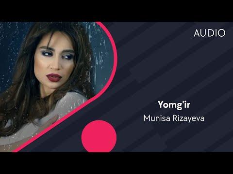 MUNISA RIZAYEVA YOMGIR MP3 СКАЧАТЬ БЕСПЛАТНО