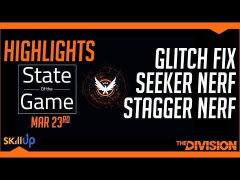 The Division | State of the Game Highlights (23rd Mar) Feat. Glitch fix, Seeker/Nimble Nerfs