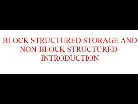 Block Structured Storage And Non Block Structured Introduction Youtube
