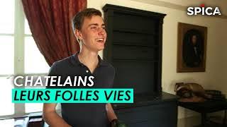 Châteaux de la Loire, leurs folles vies de chatelains