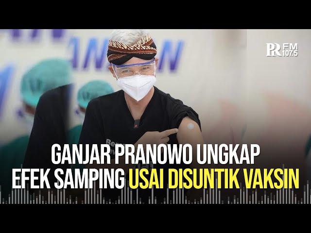 Ungkap Efek Samping Suntik Vaksin Covid-19, Ganjar Pranowo : Bikin Saya Lapar