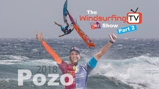 Part 2 – The Official Windsurfing.TV – PWA – Pozo Show – 2018