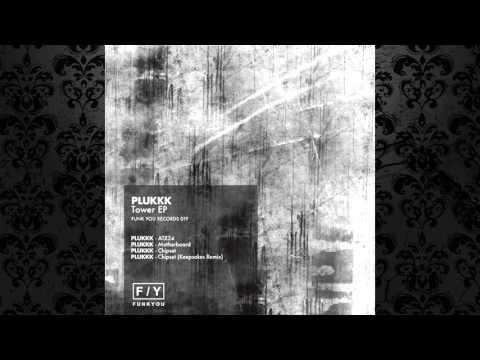 Plukkk - Chipset (Original Mix) [FUNK YOU RECORDS]