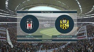 PES 2019 | BESIKTAS vs YENI MALATYASPOR | Spor Toto Super Lig 2018/19 | Gameplay PC