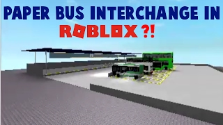 BUILDING MY PAPER BUS INTERCHANGE IN ROBLOX?!
