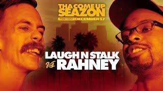 KOTD - Laugh N Stalk vs Rahney   #CUS