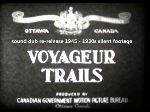 1945 Voyageur Trails - Canadian Motion Picture Bureau