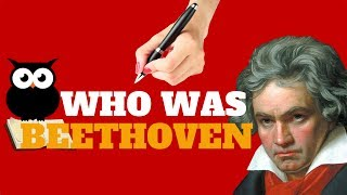 WHO WAS BEETHOVEN | ALL YOU NEED TO KNOW