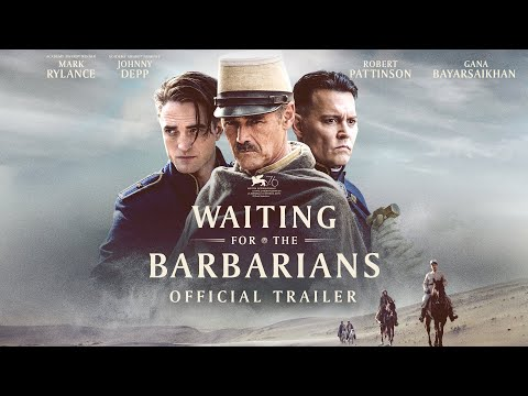 Waiting For The Barbarians - Trailer starring Mark Rylance, Johnny Depp, and Robert Pattinson