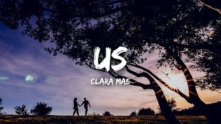 Clara Mae - Us (Lyrics)