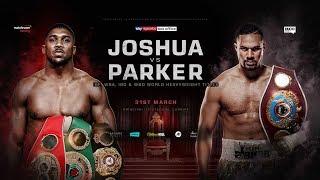 Đại chiến Boxing: Anthony Joshua vs. Joseph Parker khuynh đảo võ đài thế giới 2018