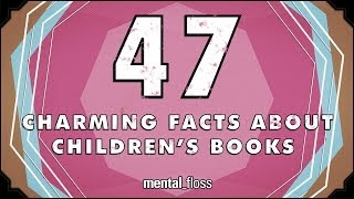 Repeat youtube video 47 Charming Facts About Children's Books - mental_floss on YouTube (Ep.206)