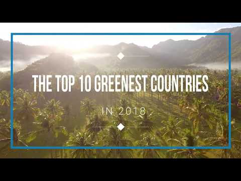 10 Most Greenest Countries In The World 2018