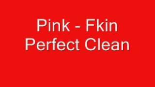 Pink - F**kin Perfect
