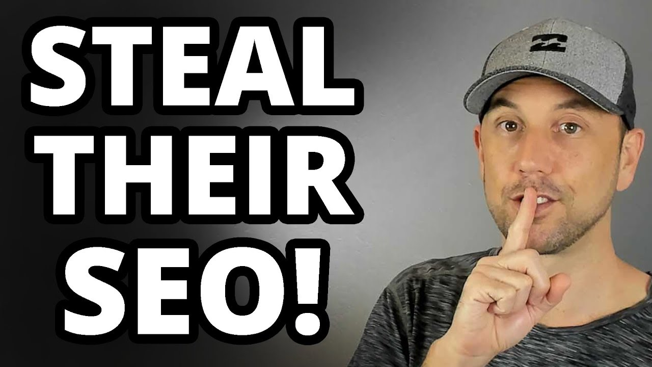 How To Steal Your Competitors' SEO – Best SEO Tips Ever
