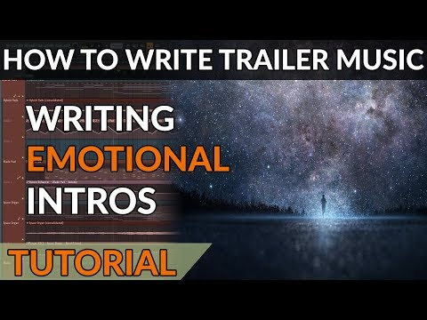 How To Write Trailer Music - Ep01 - Writing Atmospheric & Emotional Intros