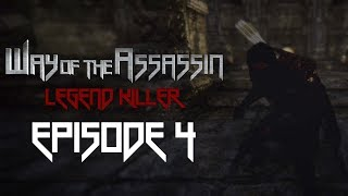 Episode 4 | Way of the Assassin: Legend Killer