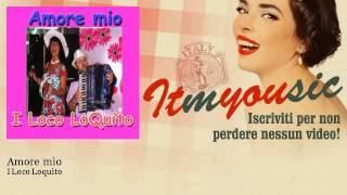 I Loco Loquito - Amore mio - ITmYOUsic