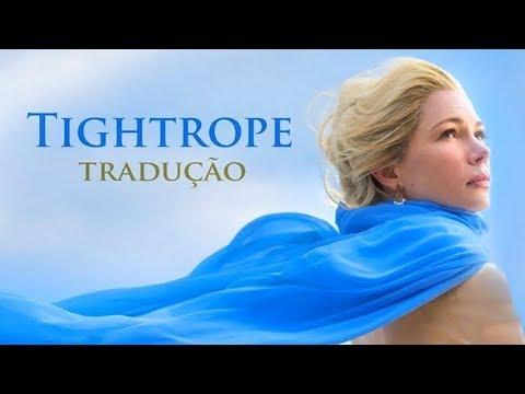 Michelle Williams - Tightrope (Tradução...