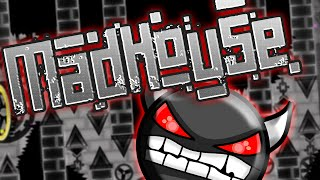Geometry Dash - Madhouse [DEMON] - Published By: GREEN (On Stream)