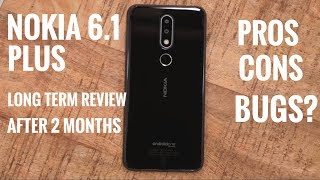 Nokia 6.1 plus after 2 months of usage Review|Nokia 6.1 plus long term review| Should buy it??
