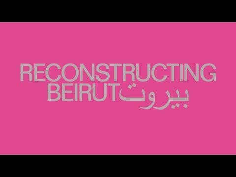 Reconstructing Beirut Symposium PART 3/4