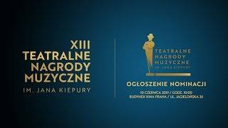 XIII Teatralne Nagrody Muzyczne im. Jana Kiepury - Jakub Milewski o Nominacjach