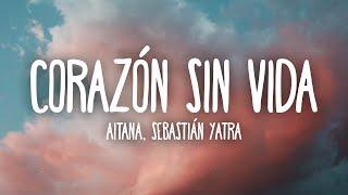 Aitana, Sebastián Yatra - Corazón Sin Vida (Letra/Lyrics)
