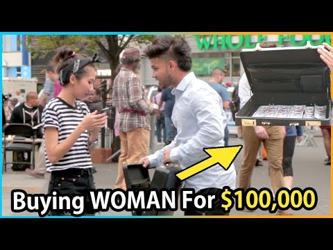 BUYING Woman For $100,000 Experiment (Social Experiment)