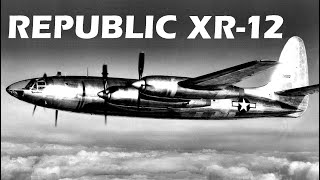 REPUBLIC XR-12 RAINBOW - World's Fastest Four-Engine Piston-Powered Aircraft
