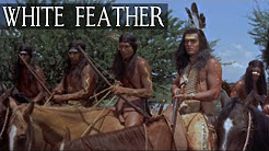 Mix – White Feather (Western Movie, Cowboys & Indians, Full Length, English) *free full westerns*