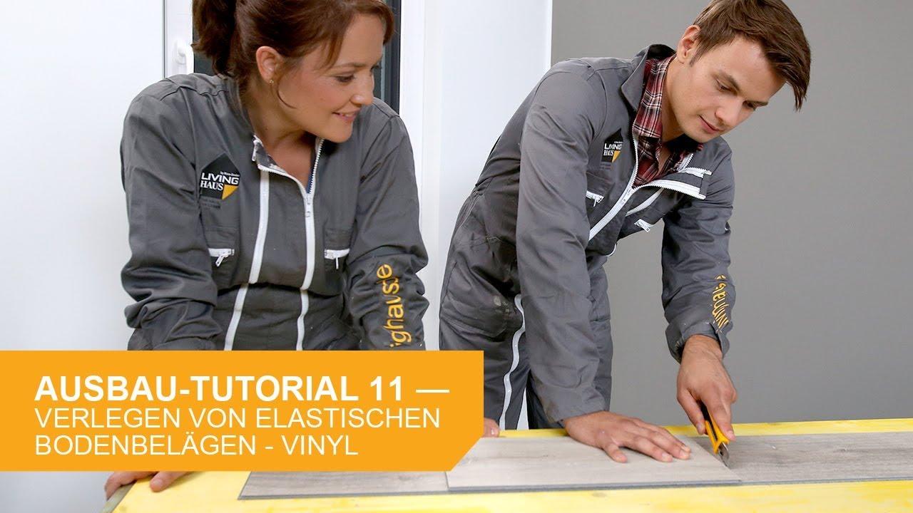 Ausbau Tutorial 11 Verlegen Von Elastischen Bodenbelagen Vinyl