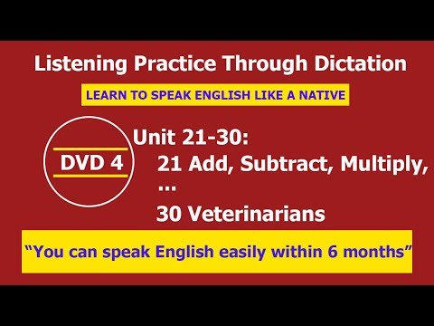 Listening practice through dictation 4 Unit 21-30 - listening English - LPTD - hoc tieng anh