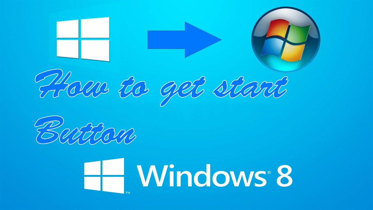How do I get the start button back in Windows 8?