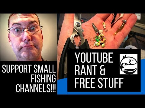 Support Small Fishing Channels | GROW the RIGHT WAY | RANT PLUS FREE FISHING STUFF & UNBOXINGS!