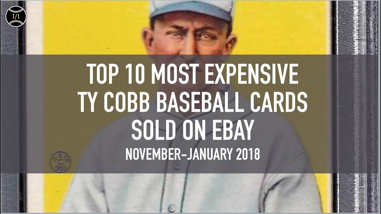 Top 10 Most Expensive Ty Cobb Baseball Cards Sold On Ebay November January 2018