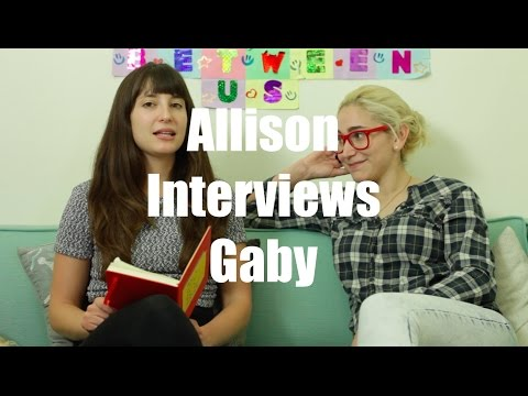 Allison Interviews Gaby / Is This What You Want?