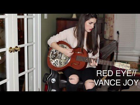 Red Eye by Vance Joy | Cover by Sarah Carmosino