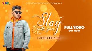 Stay With You Laddi Chhajla  Latest Punjabi 2019  Vaaho Ent