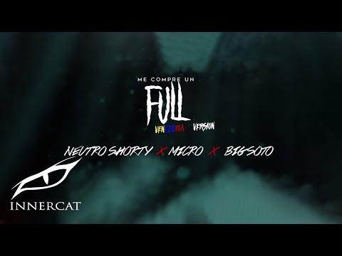 Me Compre Un Full (Venezuela Version) - Neutro Shorty, Micro & BigSoto [Official Audio]