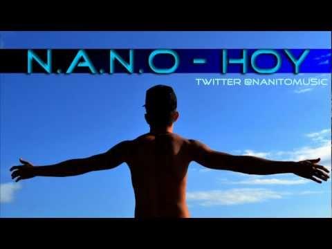 N.a.n.o - Hoy [2013] [@NanitoMusic] | Letra+Descarga (Descripción)