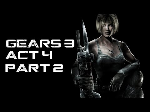 GEARS OF WAR 3 - ACT 4 - PART 2 - 1080p - GAMEPLAY - CAMPAIGN - XBOX ONE - HD - 60FPS