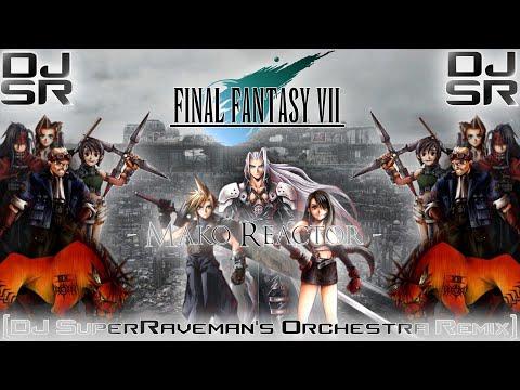Final Fantasy VII - Mako Reactor [DJ SuperRaveman's Orchestra Remix]