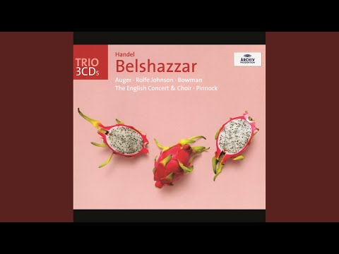 Handel: Belshazzar, HWV 61  Act 1  Now, tell me, Gobrias